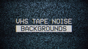 VHS Tape Noise Background Pack