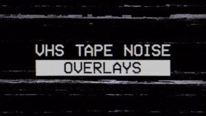 VHS Tape Noise Overlay Pack