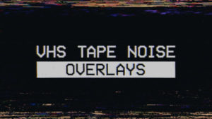 VHS Tape Noise Overlay Pack