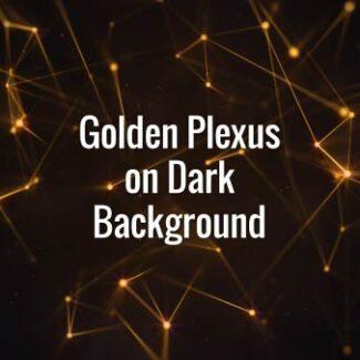 Golden Plexus on Dark Background