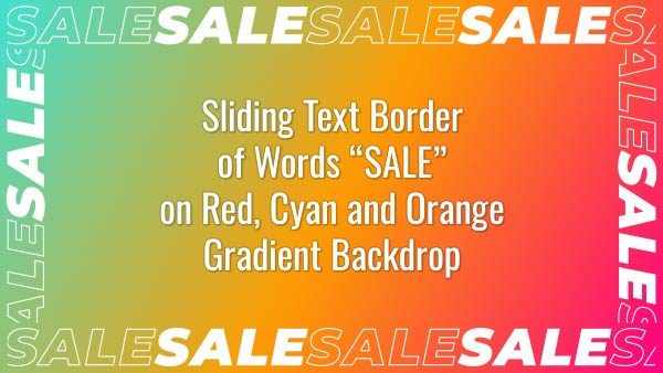 """Seamlessly looping border of multiple animated word """"SALE"""" on red, cyan and orange gradient backdrop. Animated background."""