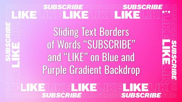 "Seamlessly looping borders of multiple animated words ""LIKE"" and ""SUBSCRIBE"" on pink gradient backdrop. Animated background."