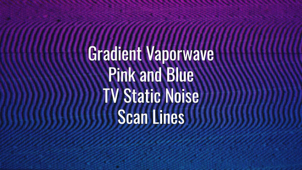 Seamlessly looping vaporwave-style blue and pink bad signal TV static noise and scan lines.
